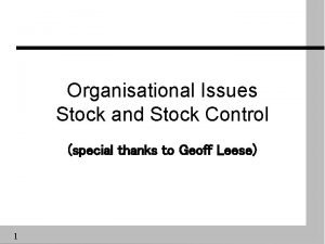 Organisational Issues Stock and Stock Control special thanks