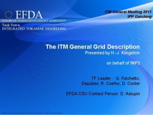 ITM General Meeting 2011 IPP Garching The ITM