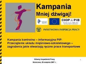 Kampania Mniej dwigaj Kampania kontrolno informacyjna PIP Przecienie