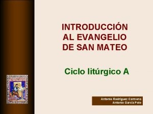 INTRODUCCIN AL EVANGELIO DE SAN MATEO Ciclo litrgico