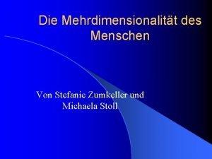 Die Mehrdimensionalitt des Menschen Von Stefanie Zumkeller und