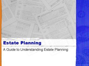 Estate Planning A Guide to Understanding Estate Planning
