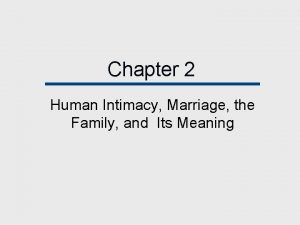 Chapter 2 Human Intimacy Marriage the Family and