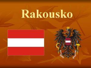 Rakousko Poloha n n Rozkld se ve stedn