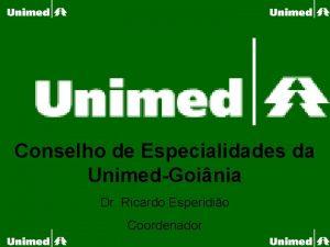 Conselho de Especialidades da UnimedGoinia Dr Ricardo Esperidio