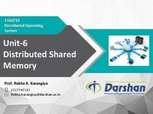 2160710 Distributed Operating System Unit6 Distributed Shared Memory