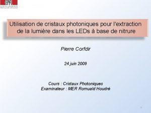 Utilisation de cristaux photoniques pour lextraction de la