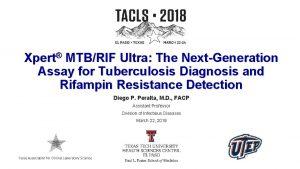 Xpert MTBRIF Ultra The NextGeneration Assay for Tuberculosis