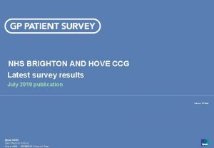 NHS BRIGHTON AND HOVE CCG Latest survey results