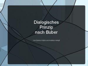 Dialogisches Prinzip nach Buber Von Dennis Hlzle und