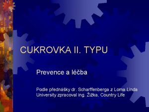 CUKROVKA II TYPU Prevence a lba Podle pednky