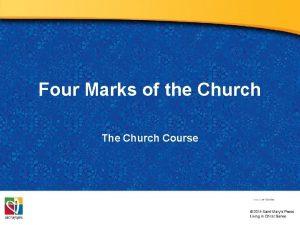 Four Marks of the Church The Church Course