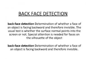 BACK FACE DETECTION backface detection Determination of whether