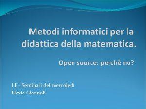 Metodi informatici per la didattica della matematica Open