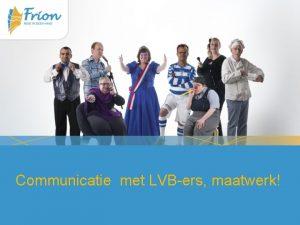 Communicatie met LVBers maatwerk Licht verstandelijke beperking LVB