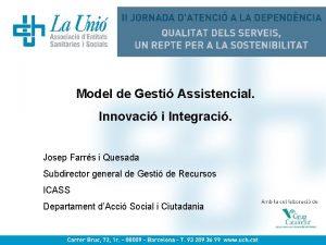 Model de Gesti Assistencial Innovaci i Integraci Josep