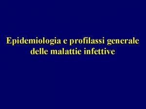 Epidemiologia e profilassi generale delle malattie infettive ASPETTI