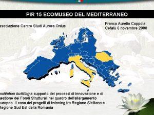 PIR 15 ECOMUSEO DEL MEDITERRANEO ssociazione Centro Studi
