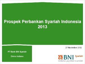 Prospek Perbankan Syariah Indonesia 2013 27 November 2012
