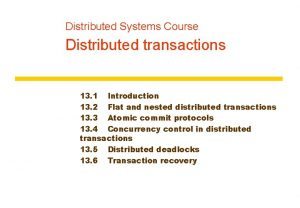 Distributed Systems Course Distributed transactions 13 1 Introduction