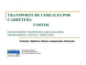 TRANSPORTE DE CEREALES POR CARRETERA COSTOS DEPARTAMENTO TRANSPORTE