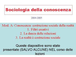 Sociologia della conoscenza 2004 2005 Mod A Conoscenza
