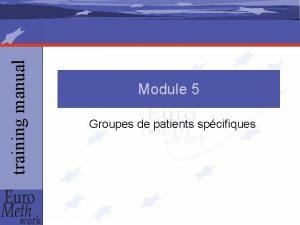 training manual Module 5 Groupes de patients spcifiques