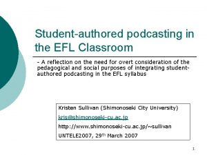 Studentauthored podcasting in the EFL Classroom A reflection