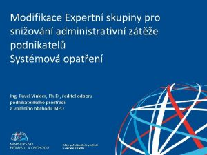 Modifikace Expertn skupiny pro sniovn administrativn zte podnikatel