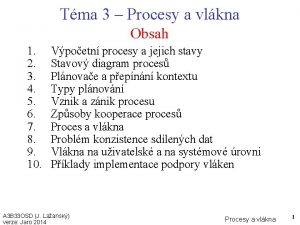 Tma 3 Procesy a vlkna Obsah 1 2