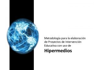 Metodologa para la elaboracin de Proyectos de Intervencin