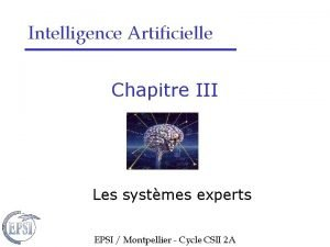Intelligence Artificielle Chapitre III Les systmes experts EPSI