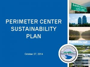 PERIMETER CENTER SUSTAINABILITY PLAN October 27 2014 Perimeter