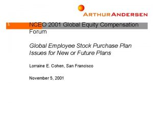 h NCEO 2001 Global Equity Compensation Forum Global