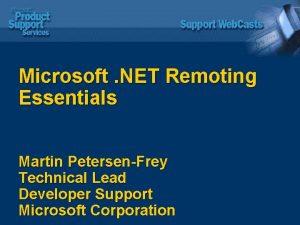 Microsoft NET Remoting Essentials Martin PetersenFrey Technical Lead