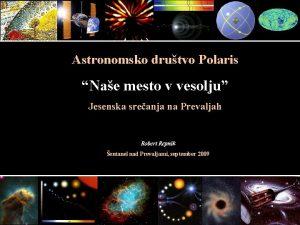 Astronomsko drutvo Polaris Nae mesto v vesolju Jesenska