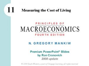 11 Measuring the Cost of Living PRINCIPLES OF