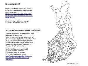 Kuntarajat 2018 Nm vuoden 2018 kuntarajat ovat perisin