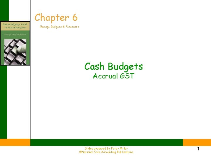 Chapter 6 Manage Budgets Forecasts Cash Budgets Accrual