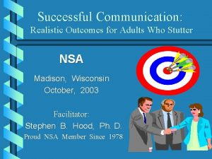 Successful Communication Realistic Outcomes for Adults Who Stutter