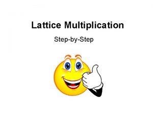 Lattice Multiplication StepbyStep 356 25 I dont remember