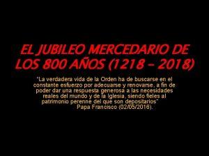 EL JUBILEO MERCEDARIO DE LOS 800 AOS 1218