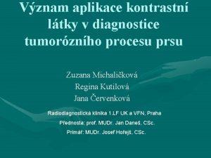 Vznam aplikace kontrastn ltky v diagnostice tumorznho procesu