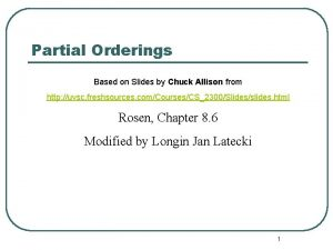 Partial Orderings Based on Slides by Chuck Allison