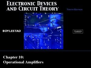 Chapter 10 Operational Amplifiers Basic OpAmp Operational amplifier