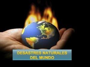 DESASTRES NATURALES DEL MUNDO DESTRUCCION DE LA TIERRA