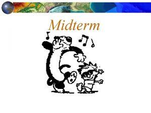 Midterm Midterm Multiple choice on scantronbring 2 pencil