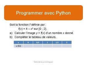 Programmer en Python Programmer avec Python Soit la