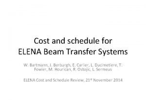 Cost and schedule for ELENA Beam Transfer Systems