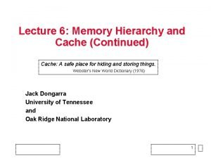 Lecture 6 Memory Hierarchy and Cache Continued Cache
